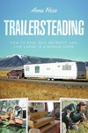 Trailersteading How To Find Buy Retrofit And Live Large In A Mobile Home