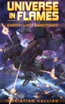 Earth - Last Sanctuary Universe In Flames Book 1