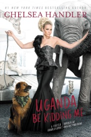 Uganda Be Kidding Me - Chelsea Handler Book