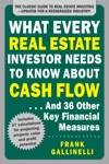 What Every Real Estate Investor Needs To Know About Cash Flow And 36 Other Key Financial Measures Updated Edition