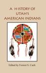 History Of Utahs American Indians
