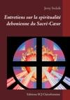 Entretiens Sur La Spiritualit Dehonienne Du Sacr-Cur