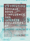 Lvolution Sociale Sous Linfluence Des Intrts Collectifs Et Individuels
