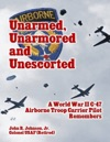 Unarmed Unarmored And Unescorted