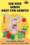 Ich Esse Gerne Obst Und Gemse I Love To Eat Fruits And Vegetables German Edition