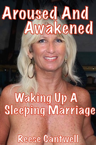Aroused And Awakened Waking Up A Sleeping Marriage
