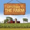 Lets Explore The Farm
