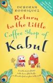 Deborah Rodriguez - Return to the Little Coffee Shop of Kabul artwork