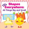 Shapes Are Everywhere All Things Big And Small