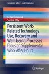 Persistent Work-related Technology Use Recovery And Well-being Processes