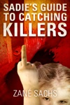 Sadies Guide To Catching Killers Uncut A Twisted Novella