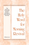 The Holy Word For Morning Revival - The Church As The Temple Of GodThe Goal Of Gods Eternal Economy