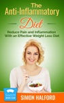 The Anti-Inflammatory Diet Reduce Pain And Inflammation With An Effective Weight Loss Diet