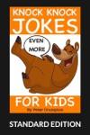 Even More Knock Knock Jokes For Kids Standard Edition