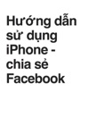 Hng Dn S Dng IPhone - Chia S Facebook