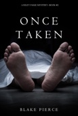 Once Taken (a Riley Paige Mystery—Book 2) - Blake Pierce