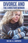 Divorce And The Christian Woman Breaking The Chains Of Marriage