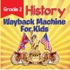 Grade 2 History Wayback Machine For Kids