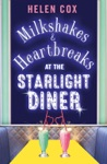 Milkshakes And Heartbreaks At The Starlight Diner The Starlight Diner Series Book 1