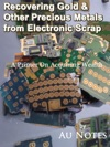 Recovering Gold  Other Precious Metals From Electronic Scrap