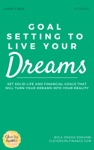 Goal Setting To Live Your Dreams