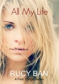 All My Life (A First Things Series)