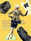 Fashion Style And Elegance In Women Over 60