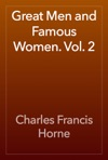 Great Men And Famous Women Vol 2