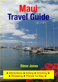 MAUI, HAWAII TRAVEL GUIDE - ATTRACTIONS, EATING, DRINKING, SHOPPING & PLACES TO STAY