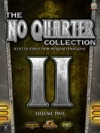The No Quarter Collection Volume Two