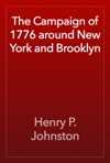 The Campaign Of 1776 Around New York And Brooklyn