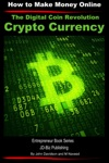 The Digital Coin Revolution Crypto Currency - How To Make Money Online