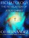Eschatology The Revelation Of Jesus Christ