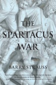 The Spartacus War - Barry Strauss Cover Art