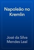 José da Silva Mendes Leal - Napoleão no Kremlin artwork