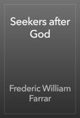 Frederic William Farrar - Seekers after God artwork