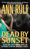 Dead by Sunset - Ann Rule Cover Art