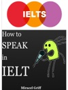 How To Speak In IELTS