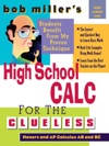 Bob Millers High School Calc For The Clueless - Honors And AP Calculus AB  BC
