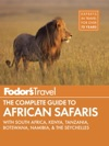 Fodors The Complete Guide To African Safaris