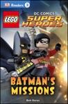DK Readers L3 LEGO DC Comics Super Heroes Batmans Missions