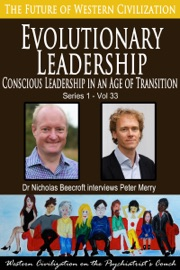 EVOLUTIONARY LEADERSHIP-CONSCIOUS LEADERSHIP IN AN AGE OF TRANSITION (THE FUTURE OF WESTERN CIVILIZATION SERIES 1)