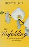 Unfolding - A Late Bloomers Short Story Contemporary Romance