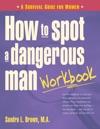 How To Spot A Dangerous Man Workbook