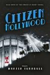 Citizen Hollywood A Novel Of Golden-Era Hollywood