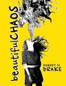 Beautiful Chaos - Robert M. Drake Cover Art