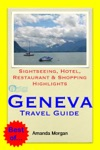 Geneva Switzerland Travel Guide - Sightseeing Hotel Restaurant  Shopping Highlights Illustrated
