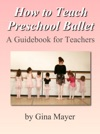 How To Teach Preschool Ballet A Guidebook For Teachers