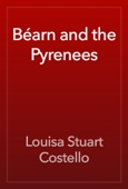 Louisa Stuart Costello - Béarn and the Pyrenees artwork