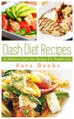 Dash Diet Recipes: 42 Top Dash Diet Recipes For Weight Loss